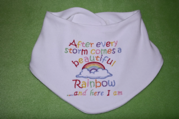 After every storm comes beautiful rainbow here I am embroidered baby bandana bib